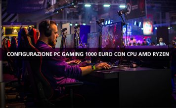 Configurazione PC gaming 1000 euro con CPU AMD Ryzen